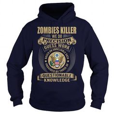 zombies killer We Do Precision Guess Work Knowledge T Shirts, Hoodies. Check Price ==► https://www.sunfrog.com/Jobs/zombies-killer--Job-Title-108018891-Navy-Blue-Hoodie.html?41382 $39.99