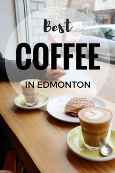 Top 10 Coffee Shops in Edmonton (Alberta, Canada) - The Globe Diary Coffee Around The World, Drinking Around The World, Alberta Travel, Online Travel Agent, Coffee Guide, Canadian Travel, Canadian Rockies, Coffee Snobs, Best Coffee Shop