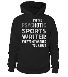 PsycHOTic Sports Writer  writer shirt, writer mug, writer gifts, writer quotes funny #writer #hoodie #ideas #image #photo #shirt #tshirt #sweatshirt #tee #gift #perfectgift #birthday #Christmas