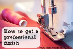 How to get a professional finish when sewing