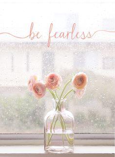 Be fearless. #faith #trust