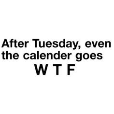 WTF, each day counts                                                                                                                                                                                 More