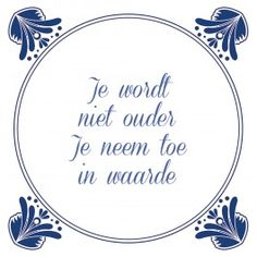 E-mail - Roel Palmaers - Outlook Words Of Wisdom Quotes, Wise Quotes, Inspirational Quotes, Abraham And Sarah, Dutch Quotes, Birthday Quotes, Cool Words, Slogan, Quote Of The Day