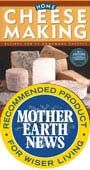 Make cheese! (Seriously, you can. We made some over a lunch hour here at Mother Earth News!)