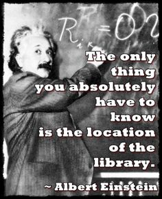 "Einstein~ ""The only thing you absolutely have to know is the location of the library."" And the dewey decimal system, just in case there's no power. Reading Quotes, Book Quotes, Me Quotes, Quote Books, Book Memes, Famous Quotes, I Love Books, Good Books, Books To Read"