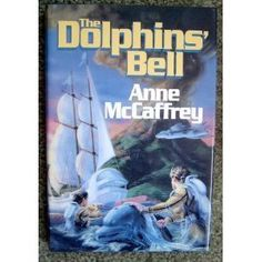 The Dolphins' Bell (Anne McCaffrey) | Used Books from Thrift Books
