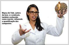 Maysa do Vale, autora da tese, e o araticum, também conhecido como marolo: refazendo a quantificação dos compostos http://www.unicamp.br/unicamp/ju/637/saude-na-casca-do-araticum