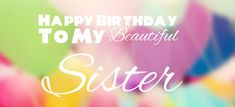 Emotional Birthday Wishes For Sister - SPECIAL GREETINGS Happy Birthday Sister Funny, Birthday Wishes For Sister, Birthday Wishes Funny, Very Happy Birthday, Birthday Messages, Prayers For Sister, Sister Day, Dear Sister, Birthday Prayer