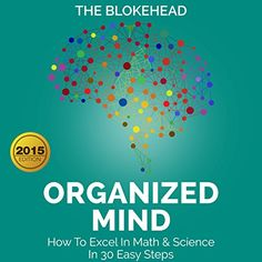 Science & Math Audible Audio Edition special price  Organized Mind: How to Excel in Math & Science in 30 Easy Steps