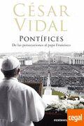 PONTIFICES DE LAS PERSECUCIONES AL PAPA FRANCISCO BERGOGLIO Autor: César Vidal