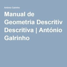 Manual de Geometria Descritiva | António Galrinho