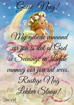 Evening Greetings, Goeie Nag, Afrikaans Quotes, Good Night Quotes, Special Quotes, Sleep Tight, Day Wishes, Strong Quotes, Bedtime