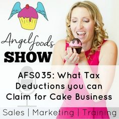 AFS035: Tax Deductions you can Claim for Cake Business | In this episode of Angel Foods Show I talk about tax deductions that you can claim and how to keep the tax office happy for a cake business (cupcakes, cookies, baking).