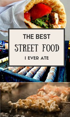 We asked Travel Bloggers for their recommendations for the best street food they ever ate. Some of their picks may surprise you!