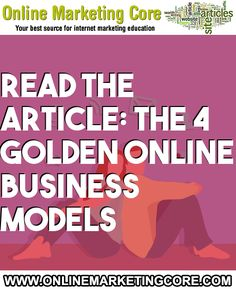 The 4 Golden Online Business Models Sales And Marketing, Marketing Tools, Internet Marketing, Online Marketing, Make Money Online, How To Make Money, The 4, Online Business, Investing