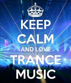 Keep calm and love trance music Trance Music, Dj Music, Good Music, House Music, Music Is Life, A State Of Trance, Keep Calm Quotes, Edm Festival, Armin Van Buuren