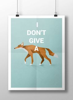 I don't give a fox Poster DIGITAL PRINTABLE by StudiousCrafts