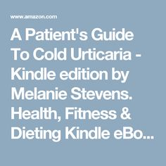 A Patient's Guide To Cold Urticaria - Kindle edition by Melanie Stevens. Health, Fitness & Dieting Kindle eBooks @ Amazon.com. Cold Urticaria, Fitness Diet, Health Fitness, Social Science, Kindle, Books To Read, Hate, Ebooks, Politics