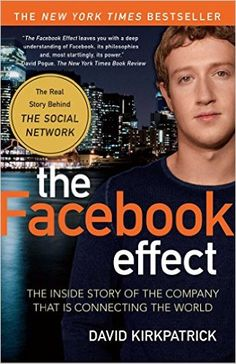 The Facebook Effect: The Inside Story of the Company That Is Connecting the World: Amazon.de: David Kirkpatrick: Fremdsprachige Bücher