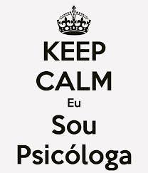 keep calm eu sou psicóloga