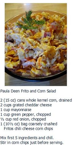 Frito & Corn Salad...My Nana used to make this, but without the fritos. :)))