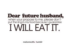 Hahaha .... but seriously I will!
