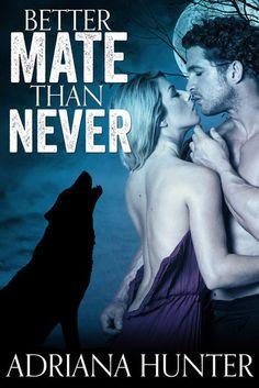 Better Mate Than Never (New Adult Werewolf Romance) Best Mate, Summer Books, Werewolf, Audiobooks, Ebooks, Romance, Wellness, Free Apps, Reading