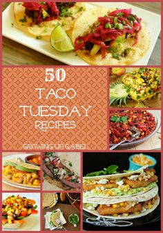50 Taco Recipes for Taco Tuesdays from Growing Up Gabel #recipes #tacotuesday