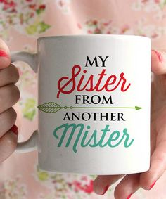 Another great find on #zulily! 'Sister From Another Mister' Mug #zulilyfinds