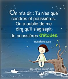 On m'a dit. Citations Souvenirs, Hubert Reeves, Fonts Quotes, French Words, Positive Mind, Positive Affirmations, Wisdom Quotes, Decir No, Quotations