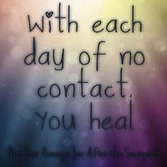 Healing from Narcissist Abuse- you can't start healing if you stay in contact with your ex, especially a Narcissist Narcissistic Mother, Narcissistic Abuse, Abusive Relationship, Toxic Relationships, Healthy Relationships, Broken Dreams, Quotes To Live By, Me Quotes, Abuse Quotes