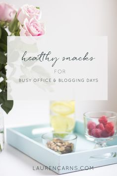 healthy snacks for busy blogging and office days