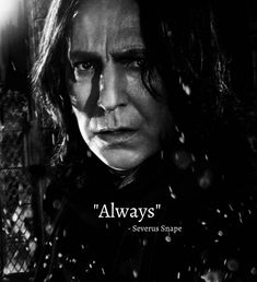 The most simple quote, yet one of the best quotes by Severus Snape Snape Quote Severus Snape Quotes, Professor Severus Snape, Harry Potter Severus Snape, Severus Rogue, Alan Rickman Severus Snape, Slytherin Harry Potter, Hogwarts, Draco Malfoy, Hermione Granger