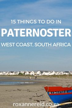 15 things to do in Paternoster on the West Coast - Roxanne Reid South Africa Beach, Visit South Africa, Cape Town Tourism, All About Africa, South Afrika, West Coast Road Trip, Whale Watching, Travel Plan, Travel Hacks