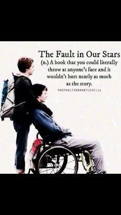 The fault in our stars!! So true!