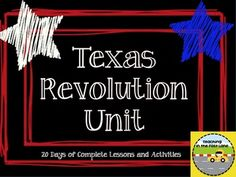 Texas Revolution Complete Unit $ A complete 20 day unit with everything but a couple of books!