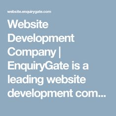 Website Development Company | EnquiryGate is a leading website development company in Ahmedabad, Gujarat