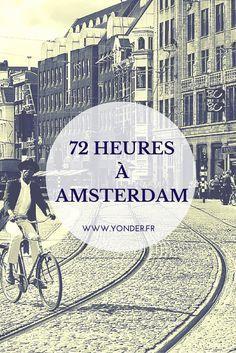 72 heures à Amsterdam : au-delà des canaux et des clichés / Yonder