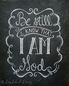 Chalkboard Art | Be still and know...