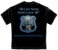 "Checkout our #LicensedGear products FREE SHIPPING + 10% OFF Coupon Code ""Official"" All Gave Some Law Enforcement T- Shirt - All Gave Some Law Enforcement T- Shirt - Price: $24.99. Buy now at https://officiallylicensedgear.com/all-gave-some-law-enforcement-tshirt"