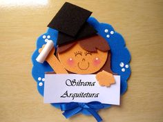 lembrança formatura em eva - Pesquisa Google Graduation Crafts, Pre K Graduation, Graduation Theme, Kindergarten Graduation, Graduation Invitations, Foam Crafts, Diy And Crafts, Crafts For Kids, Paper Crafts
