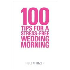 100 Tips For A Stress-Free Wedding Morning: How to be Organised, Calm and Relaxed on Your Wedding Morning (Paperback)  http://postteenageliving.com/amazon.php?p=0956496539