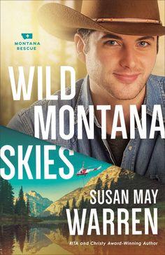 Wild Montana Skies by: Susan May Warren series: Montana Rescue