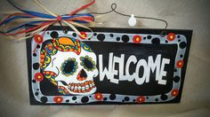 Skull skeleton sugar skull day of the dead welcome sign wooden hand painted by gonepostal09 on Etsy