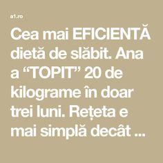 """Cea mai EFICIENTĂ dietă de slăbit. Ana a """"TOPIT"""" 20 de kilograme în doar trei luni. Rețeta e mai simplă decât ai crede!"""