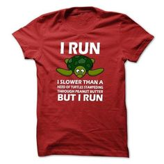 I RUN SLOWER THAN TURTLES TSHIRT T Shirts, Hoodie Sweatshirts