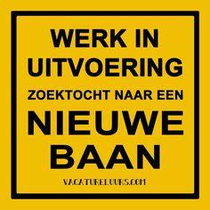 Let op: Werk In Uitvoering! #solliteren #quote