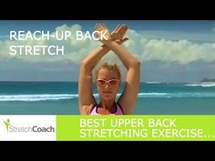 Best Upper Back Stretches, Reach-up Back Stretch Video, Back Stretching Exercises Upper Back Stretches, Back Stretching, Upper Back Pain, Stretching Exercises, Back And Shoulder Workout, Back Fat Workout, Fat Burning Workout, Lose Your Belly Diet, Back Flexibility