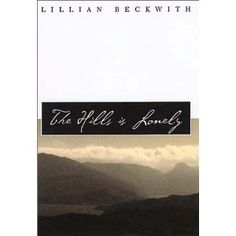 The Hills is Lonely tells a simple tale: needing to recuperate from an illness, the author finds a suitable retreat on the Hebridean island of Bruach, whose inhabitants, routines, and rituals are as eccentric and entertaining as any reader could wish. Beckwith's narrative describing island life is filled with humor, surprise, affection, and keen observance. Originally published in 1959.