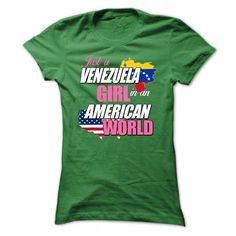 JUST A VENEZUELA GIRL IN AN AMERICAN WORLD T-SHIRTS, HOODIES, SWEATSHIRT (22.99$ ==► Shopping Now)